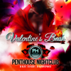 Valentine's Bash @ Penthouse Nightclub 02-14-15
